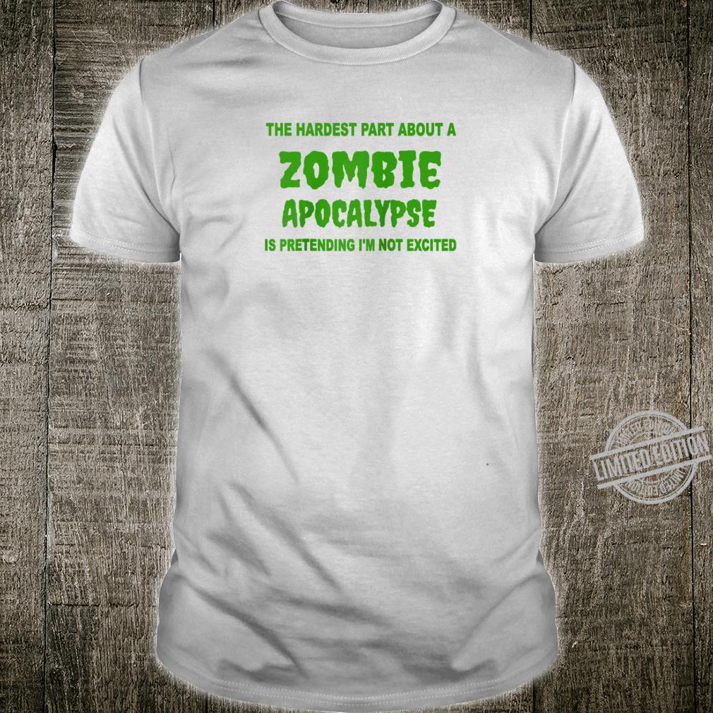 Halloween Sprueche Zombies.Hardest Part About Zombie Apocalypse Halloween Costume Tee Shirt